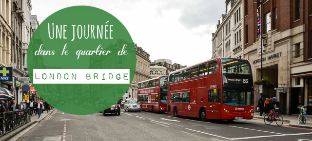 Une journée dans le quartier de London Bridge
