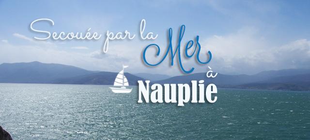 Secouée par la mer à Nauplie