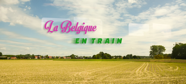 La Belgique en train