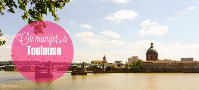 Où manger à Toulouse ?